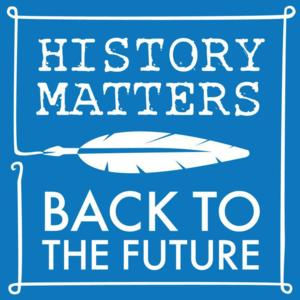 HISTORY MATTERS/BACK TO THE FUTURE Creates Judith Barlow Prize