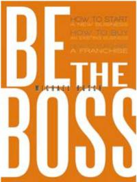 New Book, BE THE BOSS Aims to Highlight Successful Business Elements