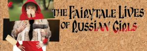 Felicity Jones, Emily Walton and More Star in Yale Rep's THE FAIRYTALE LIVES OF RUSSIAN GIRLS, Beg. Tonight