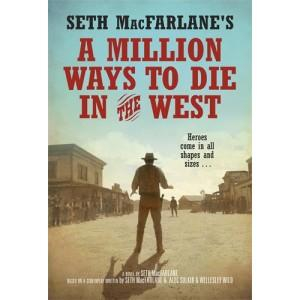 Seth MacFarlane Releases A MILLION WAYS TO DIE IN THE WEST