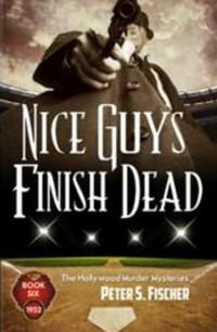 New Installment of The Hollywood Murder Mysteries Now Available 'Nice Guys Finish Dead'