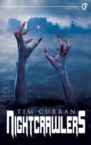 Preorder NIGHTCRAWLERS by Tim Curran