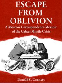 New Memoir by Time-Life Correspondent in Moscow in 1962 Offers Fresh Look at Civilization's Near-Death During the Cuban Missile Crisis
