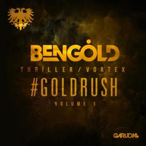 Ben Gold Releases Two New Tracks on #Goldrush Vol 1 EP