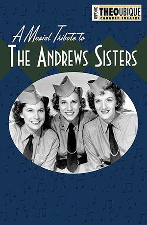 Theo Ubique's MUSICAL TRIBUTE TO THE ANDREWS SISTERS Extends Through 10/6