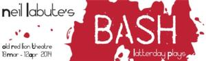 Thirty One Productions Presents Neil LaBute's BASH LATTERDAY PLAYS