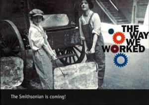 THE WAY WE WORKED Traveling Smithsonian Exhibit Comes to The Warner Theatre, 1/25-3/9