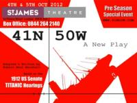New Play About the Titanic '41N 50W' Runs at St. James Studio Theatre, Oct 4 & 5 - Starring Tina Jones, Rupert Wickham and More