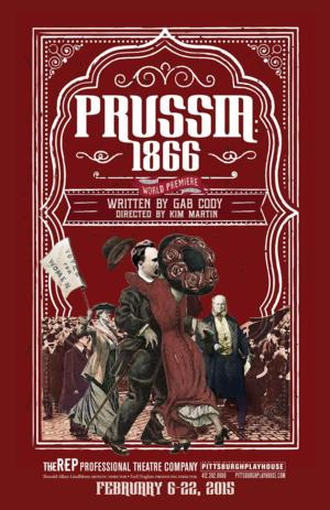 The REP to Stage World Premiere of PRUSSIA: 1866
