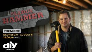 DIY Network's SLEDGEHAMMER to Debut 8/6