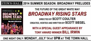 BROADWAY RISING STARS with Special Guest Bill Irwin Set for The Town Hall, 7/14