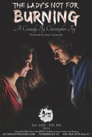 THE LADY'S NOT FOR BURNING to Open Jan 24 at Alumnae Theatre