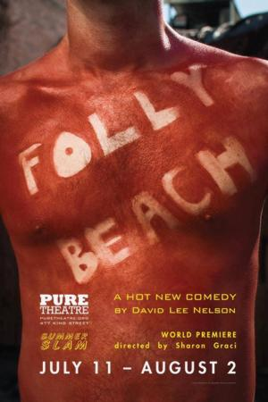 David Lee Nelson's FOLLY BEACH to Premiere at Pure Theatre, 7/11