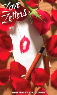 Depot Players to Stage A.R. Gurney's LOVE LETTERS, 2/12