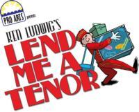 ProArts to Present LEND ME A TENOR, 2/22-3/10