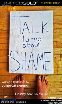 Julian Goldhagen's TALK TO ME ABOUT SHAME Plays Theatre Row Tonight, 11/6