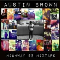 "Austin Brown Releases ""Highway 85 Mixtape Vol. 1"" with Coast 2 Coast"