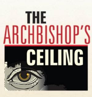 The Arvada Center Presents Arthur Miller's THE ARCHBISHOP'S CEILING, Now thru 4/19