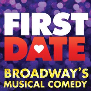 FIRST DATE Now Available for Licensing Through R&H Theatricals