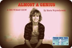 Maria Wojciechowski's ALMOST A GENIUS Set for FRIGID New York, Now thru 3/9