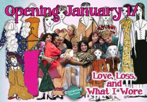 LOVE, LOSS, AND WHAT I WORE Comes to Elmwood Playhouse, Now thru 2/8