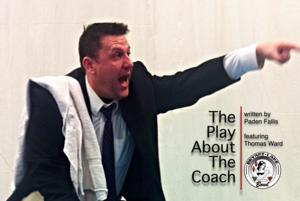 Bryant-Lake Bowl Theater Presents the Twin Cities Premiere of Critically Acclaimed One-Man Show, THE PLAY ABOUT THE COACH, 3/14-29