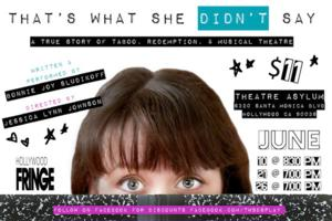 The Hollywood Fringe Presents THAT'S WHAT SHE DIDN'T SAY, Now Through 6/26