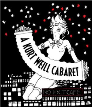 A KURT WEILL CABARET Begins 9/19 at No Exit Cafe