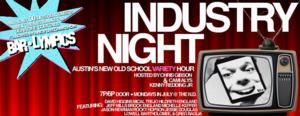 Austin Arts & Entertainment Presents INDUSTRY NIGHT All July