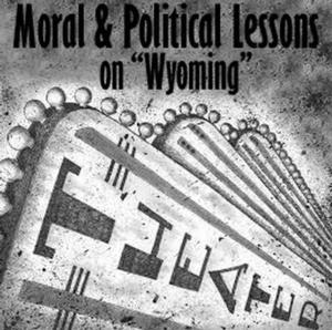 Snowlion Repertory Theatre Presents MORAL AND POLITICAL LESSONS ON WYOMING, 11/14-23