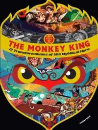 The Monkey King 72 Transformations of the Mythical Hero Now Available