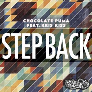 Chocolate Puma ft. Kris Kiss 'Step Back' Out Now