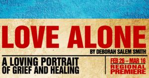 PlayMakers Presents LOVE ALONE, Now thru 3/16