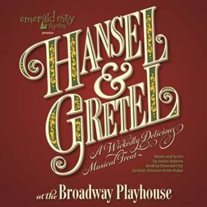 Tickets to Emerald City Theatre's HANSEL & GRETEL at the Broadway Playhouse On Sale Tomorrow