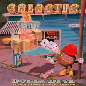 Galactic Release New Single 'Dolla Diva'