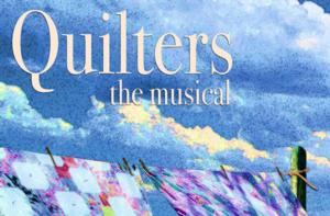 QUILTERS Opens 2/14 at CU-Boulder's University Theatre