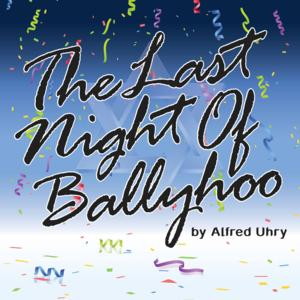 TheatreWorks New Milford to Present THE LAST NIGHT OF BALLYHOO, Begin. 5/2