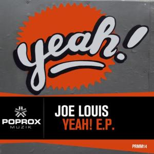 Pop Rox Muzik Releases Joe Louis's New Remix E.P. YEAH! on 8/11