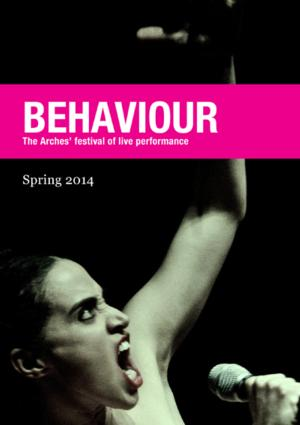 The Arches Sets Programme for 2014 BEHAVIOUR FESTIVAL, March 6-May 2