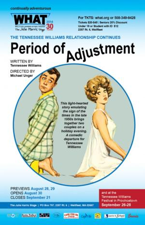 WHAT's PERIOD OF ADJUSTMENT Begins Performances 8/28