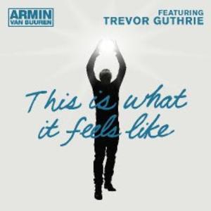 Armin van Buuren's 'This Is What It Feels Like' Goes Gold