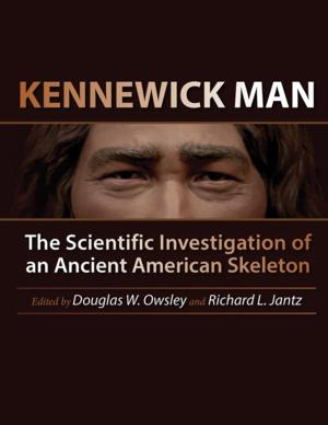 Texas A&M University Press to Release KENNEWICK MAN: THE SCIENTIFIC INVESTIGATION OF AN ANCIENT AMERICAN SKELETON