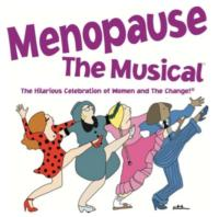 MENOPAUSE THE MUSICAL to Play DuPont Theatre, 6/8-9