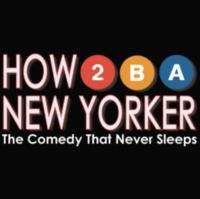HOW TO BE A NEW YORKER Resumes Performances Tonight