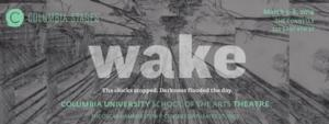 Columbia Stages to Present WAKE, 3/5-8