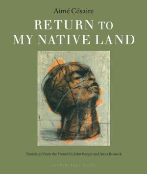 Archipelago Books to Release RETURN TO MY NATIVE LAND by Aimé Césaire