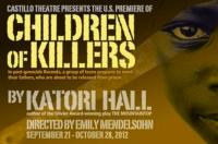 Katori Hall's CHILDREN OF KILLERS Makes American Premiere at Castillo Theatre, 9/21-10/28