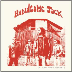 HANDSOME JACK to Release Debut Album 'Do What Comes Naturally', 10/7