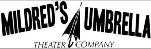 Mildred's Umbrella Theater Company Announces 2014-2015 Season