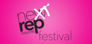 New Rep Kicks Off NEXT REP FESTIVAL Today